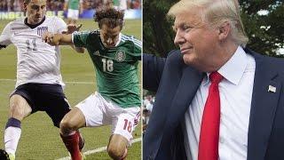 Fox Sports Uses Trump to Hype U.S. Vs. Mexico Soccer Match