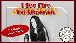 Ed Sheeran – I See Fire Music Cover || The Hobbit: The Desolation of Smaug (J. R. R. Tolkien)