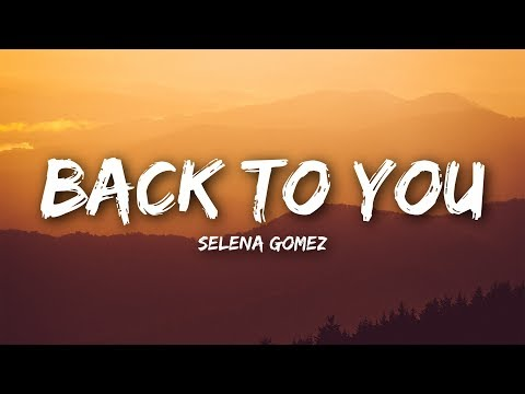 Selena Gomez - Back To You (Lyrics / Lyrics Video) Mp3
