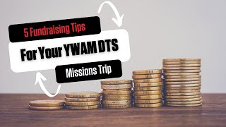5 Fundraising Tips For Your YWAM DTS | Missions Trip