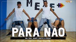 Para Não   MC WM, Jerry Smith E Pocah   Coreografia | Mexe+
