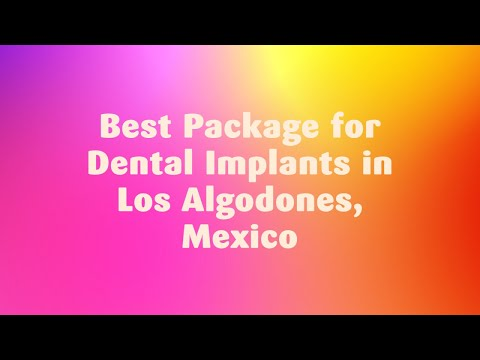 Best-Package-for-Dental-Implants-in-Los-Algodones-Mexico