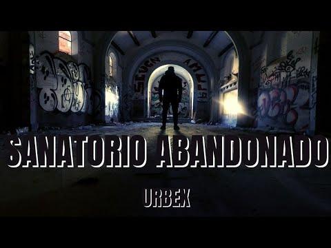 Urbex: Antiguo sanatorio abandonado