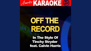 Off The Record (In The Style Of Tinchy Stryder Feat. Calvin Harris)