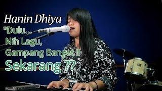 #MulaiAjaDulu Hanin Dhiya, Dulu nih Lagu Gampang Banget!  Sekarang ??