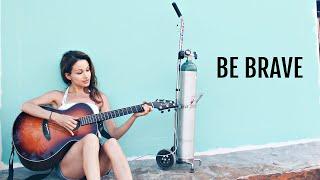 Be Brave Original Song By <b>Chloe Temtchine</b>
