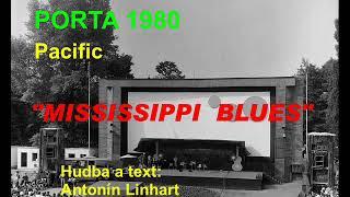 Pacifik - Mississippi blues, Porta 1980
