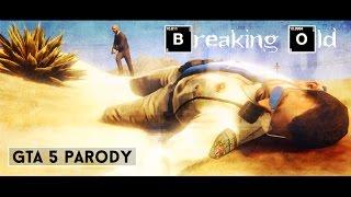 "GTA 5 Short Film ""Breaking Old"" A GTA Parody Of Breaking Bad"