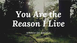 You Are The Reason I Live