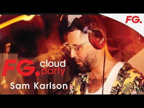 SAM KARLSON   FG CLOUD PARTY   LIVE DJ MIX   RADIO FG