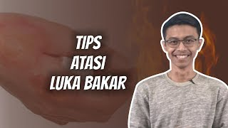 WOW TODAY: Tips Ampuh Atasi Luka Bakar