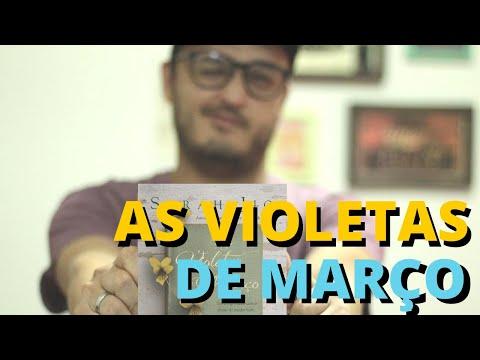 AS VIOLETAS DE MARÇO, SARAH JIO | Menino Que Lê