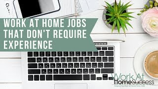 Work-At-Home Jobs that Don't Require Experience