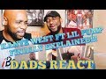 DADS REACT | KANYE WEST & LIL PUMP FT. ADELE GIVENS (I LOVE IT) | FINALLY EXPLAINED !!