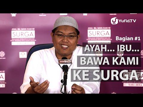 Video Islamic Parenting: Ayah, Ibu.. Bawa Kami ke Surga (Bagian 1)