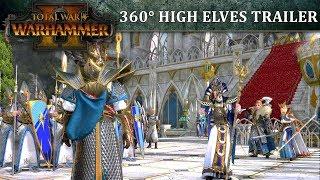 Total War: WARHAMMER 2 – 360° High Elves Launch Trailer