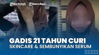 Viral Video Gadis 21 Tahun Tepergok Curi Skincare, Sembunyikan Serum Anti Jerawat di Tas