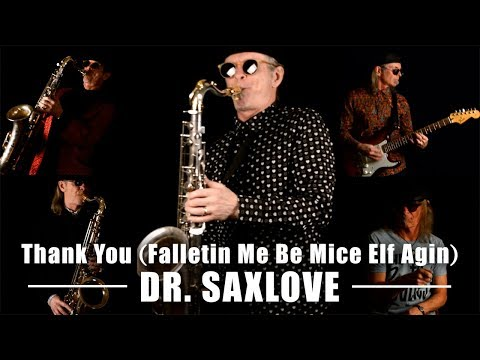 "Dr. SaxLove performs ""Thank You (Falletinme Be Mice Elf Agin)"" 