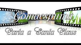 Gomaespuma  - Carta A Santa Claus