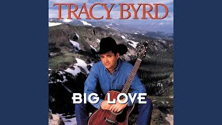 Tracy Byrd Don't Take Her She's All I Got
