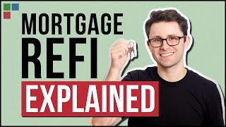 Refinancing Mortgage Explained