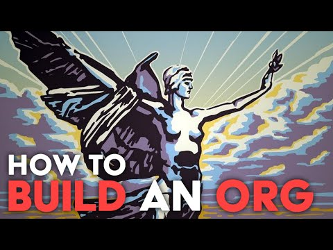 How to Build a Revolutionary Organization | What I Learned Organizing