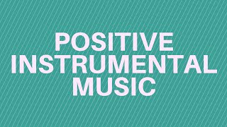 It Always Starts With A Dream - Uplifting Positive Instrumental Music