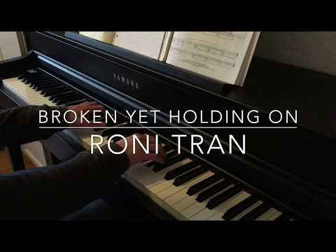 Broken Yet Holding On - Roni Tran - Piano Cover - BODO