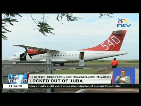 Fly 540 denied landing rights in South Sudan over landing fees arrears
