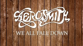 Aerosmith - We all fall down (lyrics)