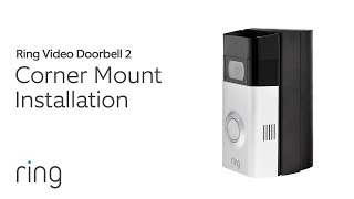 Ring Video Doorbell 2: Corner Mount Installation