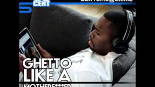 Ghetto Like A Mother Fucker 50 Cent Prod by  Viruss Beats