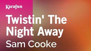 Karaoke Twistin' The Night Away - Sam Cooke *