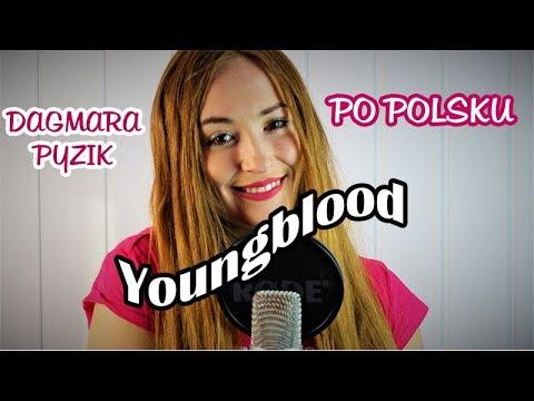 YOUNGBLOOD - 5 Seconds Of Summer | POLSKA WERSJA/POLISH VERSION/PO POLSKU | Cover by Dagmara Pyzik