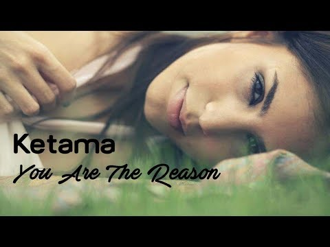 You Are The Reason - Ketama (tradução) HD