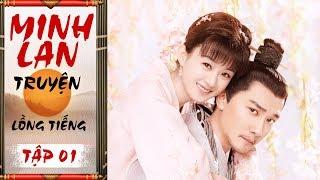 Minh Lan Truyện (Lồng Tiếng) - Tập 1 FULL | Phim Cổ Trang Trung Quốc 2019 (13h, Thứ 2 - 7 trên HTV7)