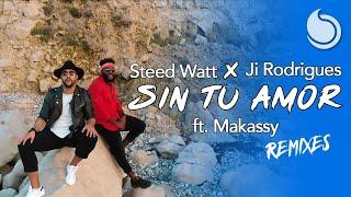 Steed Watt x Ji Rodrigues Ft. Makassy - Sin Tu Amor (Extended Club Mix)