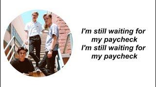 New Hope Club, ROOKIES - Paycheck | Lyrics