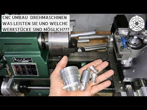 Die Neuen CNC Umbau Drehmaschinen - Welche Werkstücke sind mit ihnen möglich???