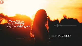 [Vietsub+Lyrics] Happy Now   Zedd Ft. Elley Duhé