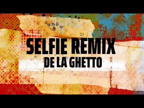 De La Ghetto - Selfie Remix (ft. Zion & Lennox, Jhay Cortez, & Miky Woodz) [Official Lyric Video]
