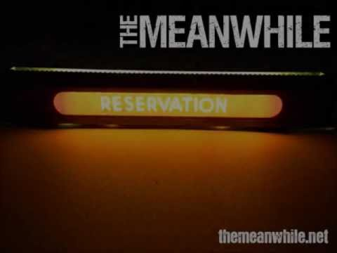 "The Meanwhile - ""Reservation"""