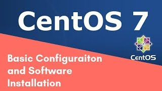 CentOS 7 Commands for Basic Configuration and Software Installation