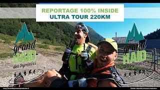 GRP Grand Raid des Pyrénées 2019 Reportage Ultra Tour 220km 100% inside