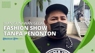 Terapkan Protokol Kesehatan Ketat, Ivan Gunawan Gelar Fashion Show Tanpa Penonton