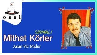 Mithat Körler / Anan Var Midur