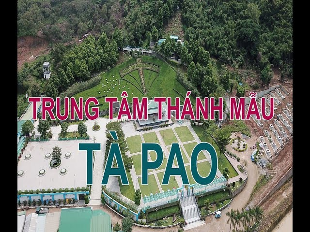 Giới thiệu Trung Tâm Thánh Mẫu Tàpao – BTT Gp. Nha Trang thực hiện tháng 9/2019