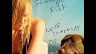 SCHUYLER FISK - LOVE SOMEBODY