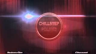 Chillstep Poland #12 | Artful ft. Kal Lavelle - Could Just Be The Bassline (Kolendo Remix)