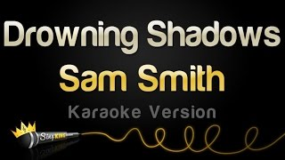 Sam Smith - Drowning Shadows (Karaoke Version)